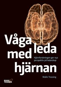 Våga leda med hjärnan : Hjärnforskningen ger ny