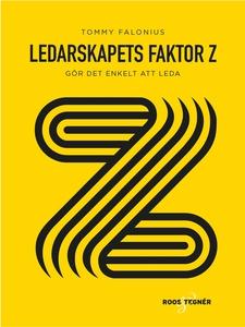 Ledarskapets Faktor Z : gör det enkelt att leda