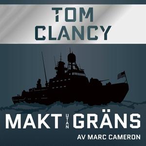 Makt utan gräns (ljudbok) av Tom Clancy, Marc C