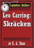 5-minuters deckare. Leo Carring: Skräcken. Återutgivning av text från 1926
