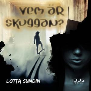 Vem är Skuggan? (ljudbok) av Lotta Sundin