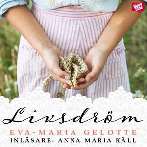 Livsdröm (ljudbok) av Eva-Maria Gelotte