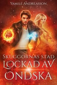 Lockad av ondska (e-bok) av Yamile Andreasson