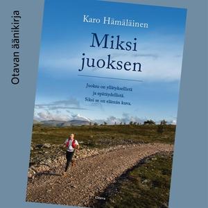 Miksi juoksen (ljudbok) av Karo Hämäläinen