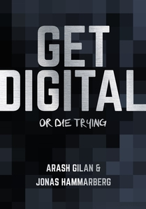 Get digital or die trying (ljudbok) av Arash Gi