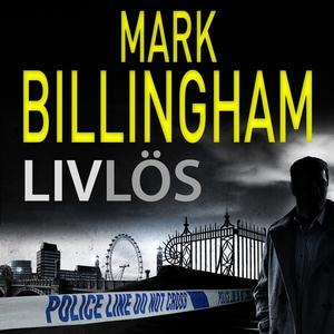 Livlös (ljudbok) av Mark Billingham