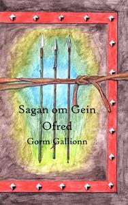 Sagan om Gein: Ofred (e-bok) av Gorm Gallionn