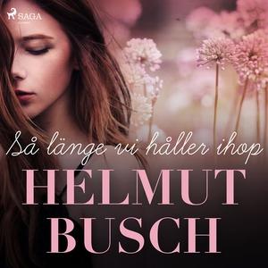 Så länge vi håller ihop (ljudbok) av Helmut Bus