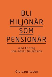 Bli miljonär som pensionär: med 10 steg som max