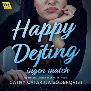 Happy Dejting - ingen match (ljudbok) av Cathy