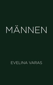 Männen (e-bok) av Evelina Varas