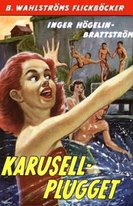 Karusellplugget (e-bok) av Inger Högelin-Bratts