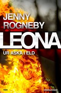 Leona. Ur aska i eld (e-bok) av Jenny Rogneby