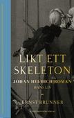 Likt ett skeleton : Johan Helmich Roman – hans liv