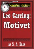 5-minuters deckare. Leo Carring: Motivet. Detektivhistoria. Återutgivning av text från 1926