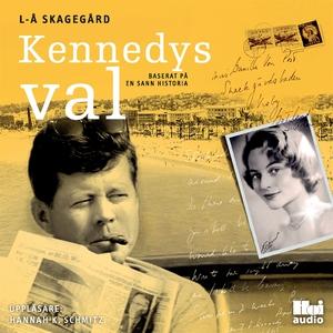 Kennedys val (ljudbok) av Lars-Åke Skagegård