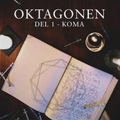 Oktagonen del 1: Koma
