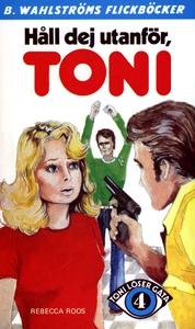 Toni löser en gåta 4 - Håll dej utanför, Toni (