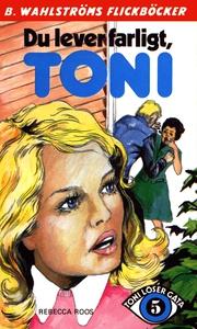 Toni löser en gåta 5 - Du lever farligt, Toni (