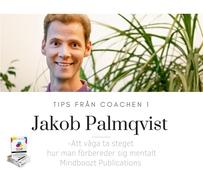 Tips från coachen - Att våga ta steget, hur man förbereder sig mentalt