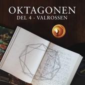 Oktagonen del 4: Valrossen
