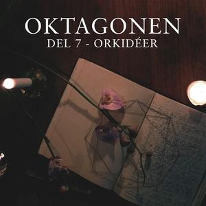 Oktagonen del 7: Orkidéer (ljudbok) av Emanuel