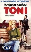 Toni löser en gåta 8 - Förbjudet område, Toni