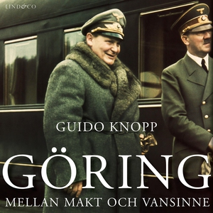 Göring: Mellan makt och vansinne (ljudbok) av G