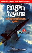 Pingvin-flygarna 1 - Pingvin-flygarna och spionplanens gåta