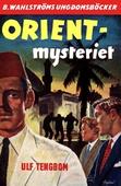 Bertil Norberg, reporter 4 - Orient-mysteriet