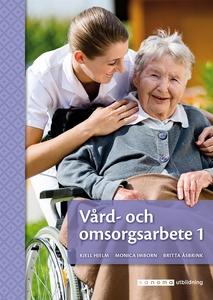 Vård- och omsorgsarbete 1 (e-bok) av Britta Åsb