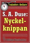 5-minuters deckare. S. A. Duse: Nyckelknippan. Kriminalberättelse. Återutgivning av text från 1925