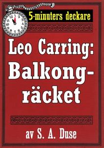 5-minuters deckare. Leo Carring: Balkongräcket.