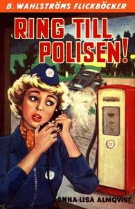 Ring till polisen! (e-bok) av Anna-Lisa Almqvis