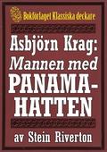 Asbjörn Krag: Mannen med panamahatten. Återutgivning av text från 1918