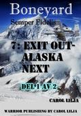 Boneyard del 7- exit out Alaska next