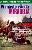 Vicki och Tobias 1 - Vi måste rädda Mirabella!