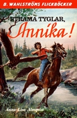 Annika 5 - Strama tyglar, Annika!