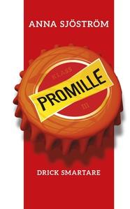 Promille : Drick smartare (e-bok) av Anna Sjöst