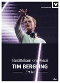 Tim Bergling – Ett liv. Berättelsen om Avicii