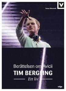 Tim Bergling – Ett liv. Berättelsen om Avicii (