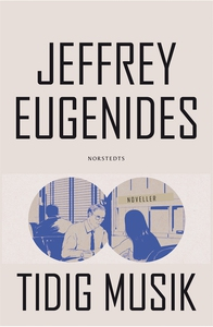 Tidig musik (e-bok) av Jeffrey Eugenides