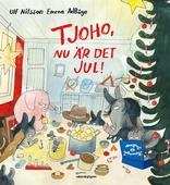 Tjoho, nu är det jul! : Adventsbok 2017