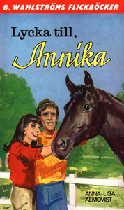 Annika 15 - Lycka till, Annika (e-bok) av Anna-