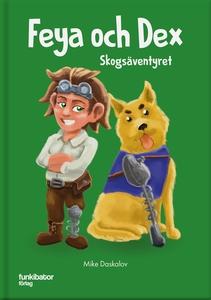 Feya och Dex : skogsäventyret (ljudbok) av Mike