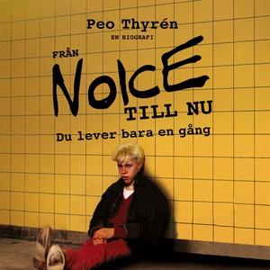 Från Noice till nu - Du lever bara en gång (lju