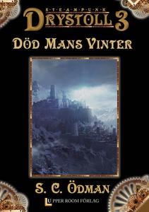 Död Mans Vinter (Drystoll 3) (e-bok) av S. C. Ö