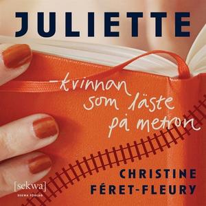 Juliette - kvinnan som läste på metron (ljudbok