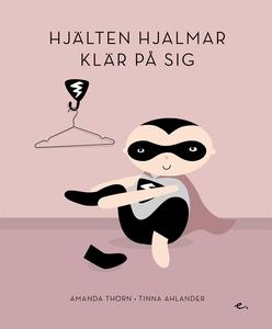 Hjälten Hjalmar klär på sig (e-bok) av Amanda T