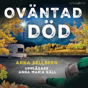 Oväntad död (ljudbok) av Anna Sellberg